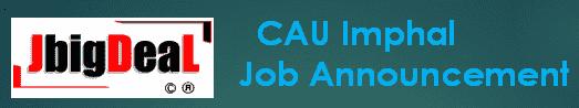 CAU Imphal Dean, Director Recruitment 2019