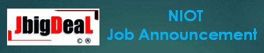 NIOT Project Scientist Recruitment 2019